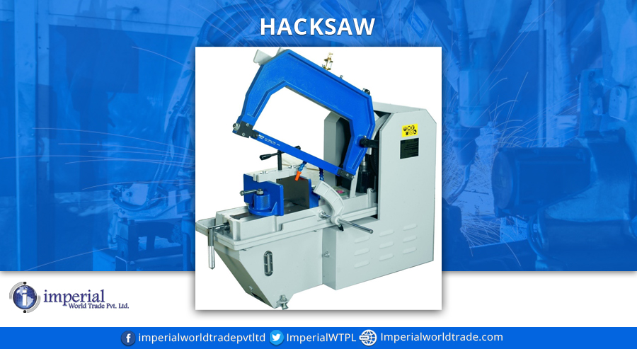 Hacksaw - A Differently Designed Cutting Machine For Better Performance